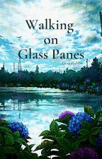 Walking on Glass Panes {Cellphone Novel} by GemiRabbit