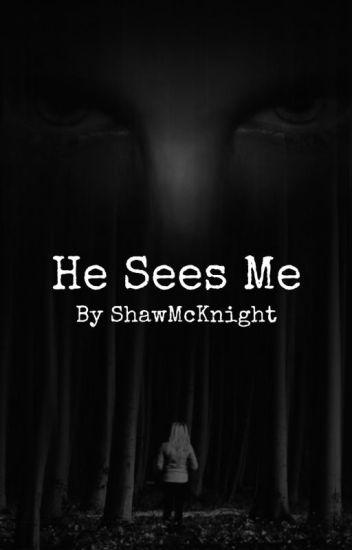 He Sees Me