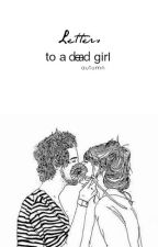 letters to a dead girl » styles by Iighter