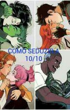 CANTADAS/COMO SEDUZIR A CRUSH by MenicSZ