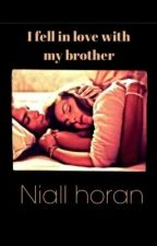I fell in love with my brother niall horan by megan265