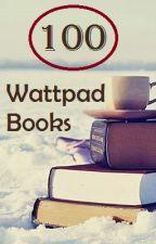 100 Good Wattpad Books by CinderellasShoe
