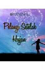 PELANGI SETELAH HUJAN by Irathahira_