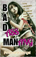 BADass MANang by IAmGuardianAngel