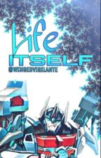 Life Itself ~ Ultra Magnus X Reader by WingedVigilante