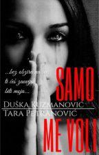 SAMO ME VOLI 🔜 by tara1415
