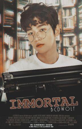 Immortal | Chanbaek [on hiatus] by bcdwolf