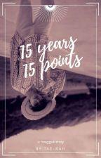 15 үears - 15 ρoints ꕥ ᵀᴬᴱᴷᴼᴼᴷ by Tae-Rah