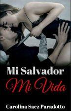 MI SALVADOR, MI VIDA by carolinasaezperadott