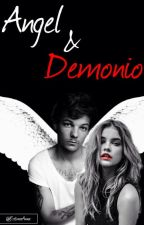 ÁNGEL Y DEMONIO (Louis Tomlinson Fanfiction) TERMINADA #Wattys2016 by EstimaAnna