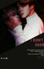 I did not know\Yoonmin by h__ime