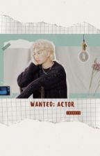 WANTED: ACTOR (NAMSEOK) by _bunnyV_