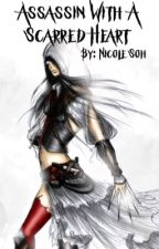 Assassin With A Scarred Heart  by Nic_s616