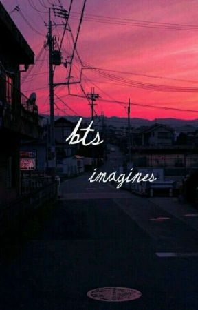 ♡️ BTS Imagines♡️ by bebejeons