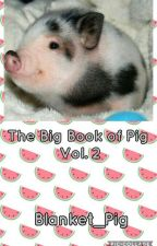 The Big Book of Pig Vol. 2 by Blanket_Pig