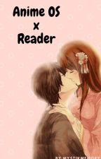 Anime OS x Reader *Vorsicht für alle Romantik-Allergiker* Requests closed  by Mystikmemory