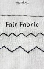 Fair Fabric by CatnipIs