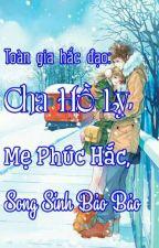 Toàn Gia Hắc Đạo: Cha Hồ Ly, Mẹ Phúc Hắc, Song Sinh Bảo Bảo by user87756232