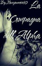 La compagna dell'Alpha by Iloveyoumore90