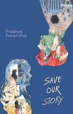 Save Our Story by pramyths