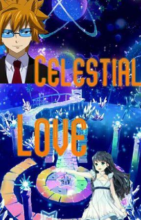 The Celestial Spirit Princess : Celestial love (Loke x OC) Fairy Tail [BOOK 1] by Luv_INFINITE