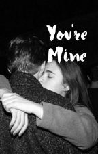 You're Mine by starsmoonnight
