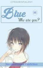 BLUE , Who are you? by CitraKrismalany