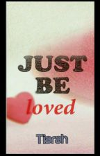 Just be loved by Thirah_Tiarah