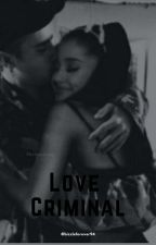 Love Criminal-Jariana by bizzleforever94