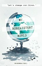 My Nonexistent World by unknownalien11