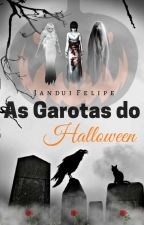 As Garotas do Halloween (Conto) - Degustação.  by JanduiFelipe