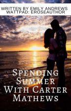 Spending Summer With Carter Mathews by ERoseAuthor