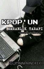 《 KPOP'UN KARANLIK TARAFI 》 ¤Saesang dedikodular by semedaddy