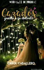 """""""Cazados"""" gracias a un contrato©(Carol Caballero💕) by Carol_Caballero27_15"""