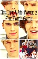 My Life With Payne 2: The Fame Game by Payner