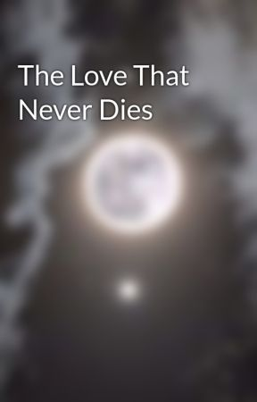 The Love That Never Dies by missdinsaur