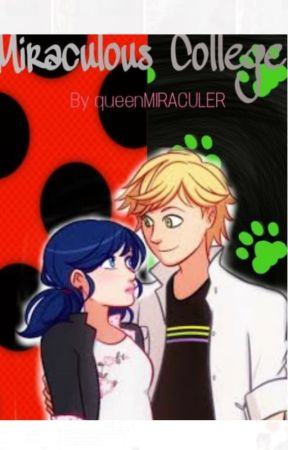 Miraculous College ~ a Miraculous Ladybug fanfiction {DISCONTINUED ;-;} by queenMIRACULER