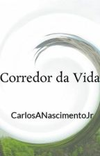 Corredor da Vida by CarlosANascimentoJr