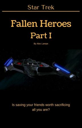 Star Trek: Fallen Heroes Part I by Alexbright99