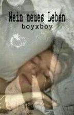 Mein neues Leben (boyxboy) by kathii1231