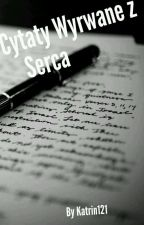 cytaty wyrwane z serca by Katrin121