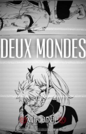 🌎Nalu- Deux mondes 🌎 {RÉÉCRITURE} by niquetesoncles