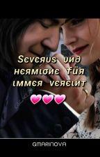 Severus &Hermine,                           für immer vereint by gmarinova