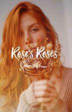 Rose's Roses • Scorose by RafaBrilhosa
