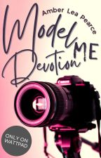 Model Me Devotion ✓ by ambielea_x