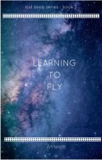 Learning to Fly - Lost Souls Book 3 by IvyMarieAuthor