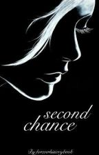SECOND CHANCE by foreverhistorybook
