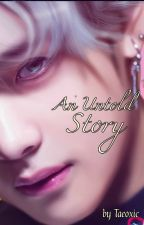 An Untold Story | Vkook|OS by Taeoxic