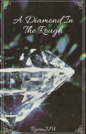 A Diamond In The Rough by RavenJM