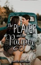 The Player And The Pauper | on hold  by Ashley_Mariex